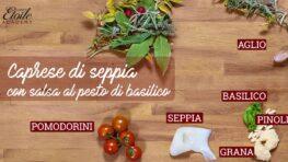 Caprese di Seppia con salsa al Pesto di Basilico
